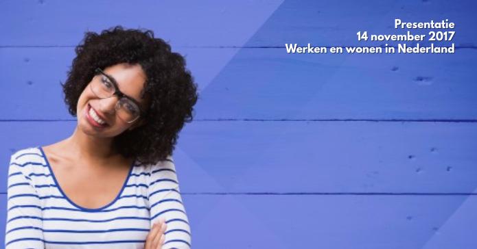 Presentatie: 14 nov – Werken en wonen in Nederland